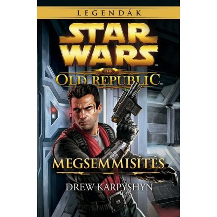Star Wars - The Old Republic 4.rész - Megsemmisítés (Regény)