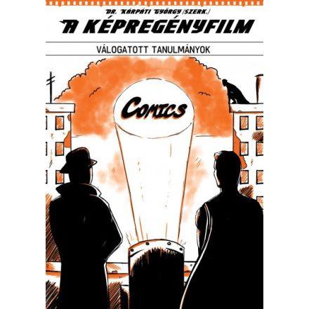 A képregényfilm - válogatott tanulmányok